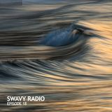 Swavy Radio Episode 18