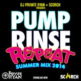 SCORCH presents Pump Rinse Repeat (Mixed by Dj Private Ryan)