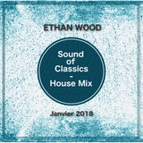 Sound of Classics - House Mix - Janvier 2018