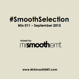 @MrSmoothEMT | #SmoothSelection : Mix 011 - Sept 2015 | R&B and Hip-Hop mix