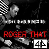 4by4 Radio Mixtape 10: RogerThat