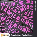 TROPICALISMI RADIO SHOW per Ink Club Radio - episode #2