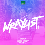 Lil C | Carnival Warm Up Pt.1 | The Wraylist