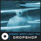 Fresh Spotlight Mix #10 (Mixed by DropShop)