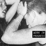 WORK IN PROGRESS /w E-SAGGILA - MARCH 24 - 2016