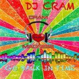Go Back In Time CMM ~ DJ CRAM