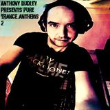 Anthony Dudley Presents Pure Trance Anthems Vol 2