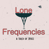 Lone Frequencies [a touch of drugs]