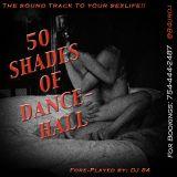 50 Shades of Dancehall Mix