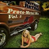 Proto-Metal Mix Volume 2!