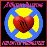 A Mutant Valentine