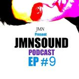 JMNSOUND - Podcast EP # 9