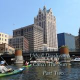 Urban Daydreams - Catch The Sun - Part Two