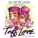 DJ Iron Lyon presents: Tuff Love (a classic R&B mix)