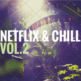 Netflix and Chill Vol.2