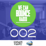 We Can Bounce Radio 002