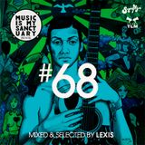 MUSIC IS MY SANCTUARY Show #68 - mixed by Lexis