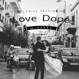 Love Dope - Chill Session -