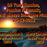 DJ Tony Session, passion for music, sound always Intensive 25-12-2012