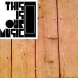 THIS IS OUR MUSIC - vol. 6 (June)