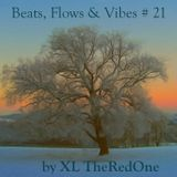Beats, Flows & Vibes # 21 [by XL TheRedOne]