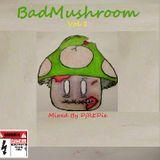 DjREDie - BadMushroom Vol 1