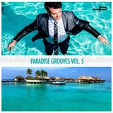 Paradise Grooves Vol. 5 by Justin Paul