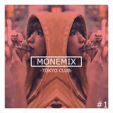 MONEMIX #1 -TOKYO CLUB-