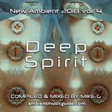 Deep Spirit - New Ambient 2018 vol 4 mixed by Mike G