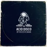 Acid Disco & 70 - Nu disco - Selecter Roosticman