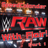 Raw With Flair part one !