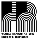 Weather Fremdcast Guestmix 13 - mix by DJ Courtasock