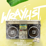 Chloëdees | Reggae & Dancehall Classics | The Wraylist