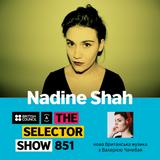 The Selector (Show 851 Ukrainian version) w/ Nadine Shah