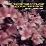 The Friendly Side of Strange Cocteau Twins Special 15/12/17