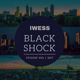 IWESS BLACKSHOCK Episode 002 2017