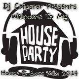 Dj Cripster Presents Welcome To My House Party (House & Bass Mix) 2014