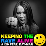 Keeping The Rave Alive Episode 129 featuring DaY-mar