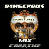 DANGEROUS DnB MIX - By CORRINE