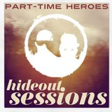 PART-HEROES | HIDEOUT SESSIONS ep.69