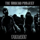 The Undead Project Podcast #1