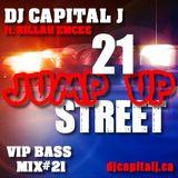 DJ CAPITAL J ft. KILLAH EMCEE - 21 JUMP UP STREET [vol.21]