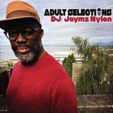 DJ Jaymz Nylon – Adult Selections #227
