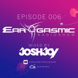 Ear-Gasmic Radioshow #006 (Mixed by JoshJoy)
