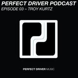 Perfect Driver Podcast - Episode 03 - Troy Kurtz.mp3