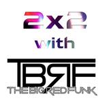 2x2 w/The Big Red Funk