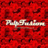 PulpFusion's - Groovealicious Vol 2