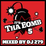 IT'S THA BOMB 5 (MIXED BY DJ 279)