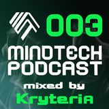 Mindtech Podcast 003 - mixed by Kryteria