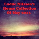 Ludde Nilsson's House Collection Of May 2013